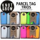 タグ 荷札 KNOT&BOW パーセルギフトタグ 3色x10枚セット PARCEL TAG TRIOS 小包風カラフルタグ ラッピング 装飾 パー…