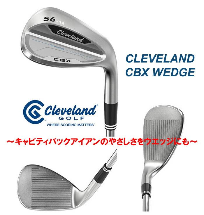 ●クリーブランドゴルフCLEVELAND CBX WEDGEクリーブランド CBX ウェッジ[日本仕様]