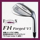 ●フォーティーン FH forged wedge V1FH フォージド ウェッジ V1スチールシャフト