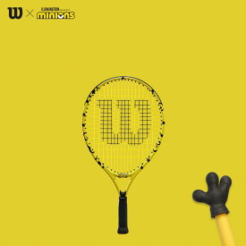 【全品10%OFFクーポン▼】「ガット張り上げ済」ウイルソン Wilson テニスジュニアラケット MINIONS JR 19 ミニオンズ ジュニア WR068910H