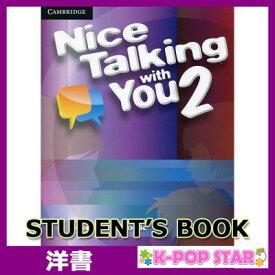 洋書(ORIGINAL) / Nice Talking With You Level 2 Student's Book / Tom Kenny