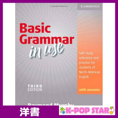 洋書(ORIGINAL) / Basic Grammar in Use Student's Book with Answers: Self-study reference and practice for students of North American English / Raymond Murphy