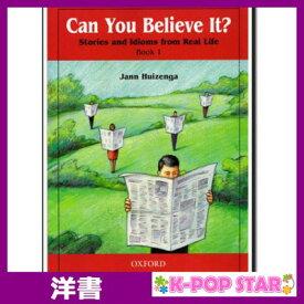 洋書(ORIGINAL) / Can You Believe It?: Stories and Idioms from Real Life, Book 1 / Jann Huizenga