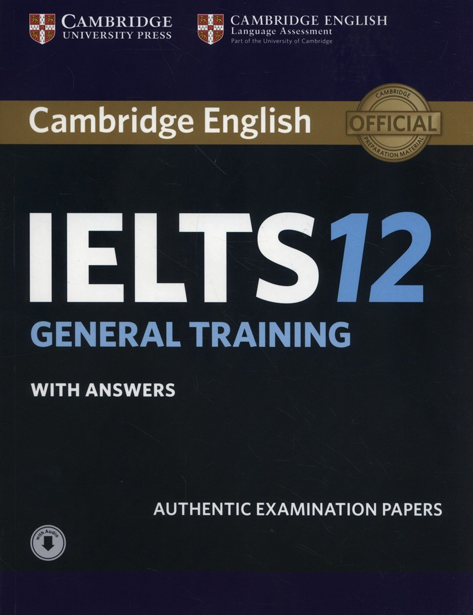 洋書(ORIGINAL) /Cambridge IELTS 12 General Training Student's Book with Answers with Audio: Authentic Examination Papers (IELTS Practice Tests) (英語) ペーパーバック ? 2017/7/6