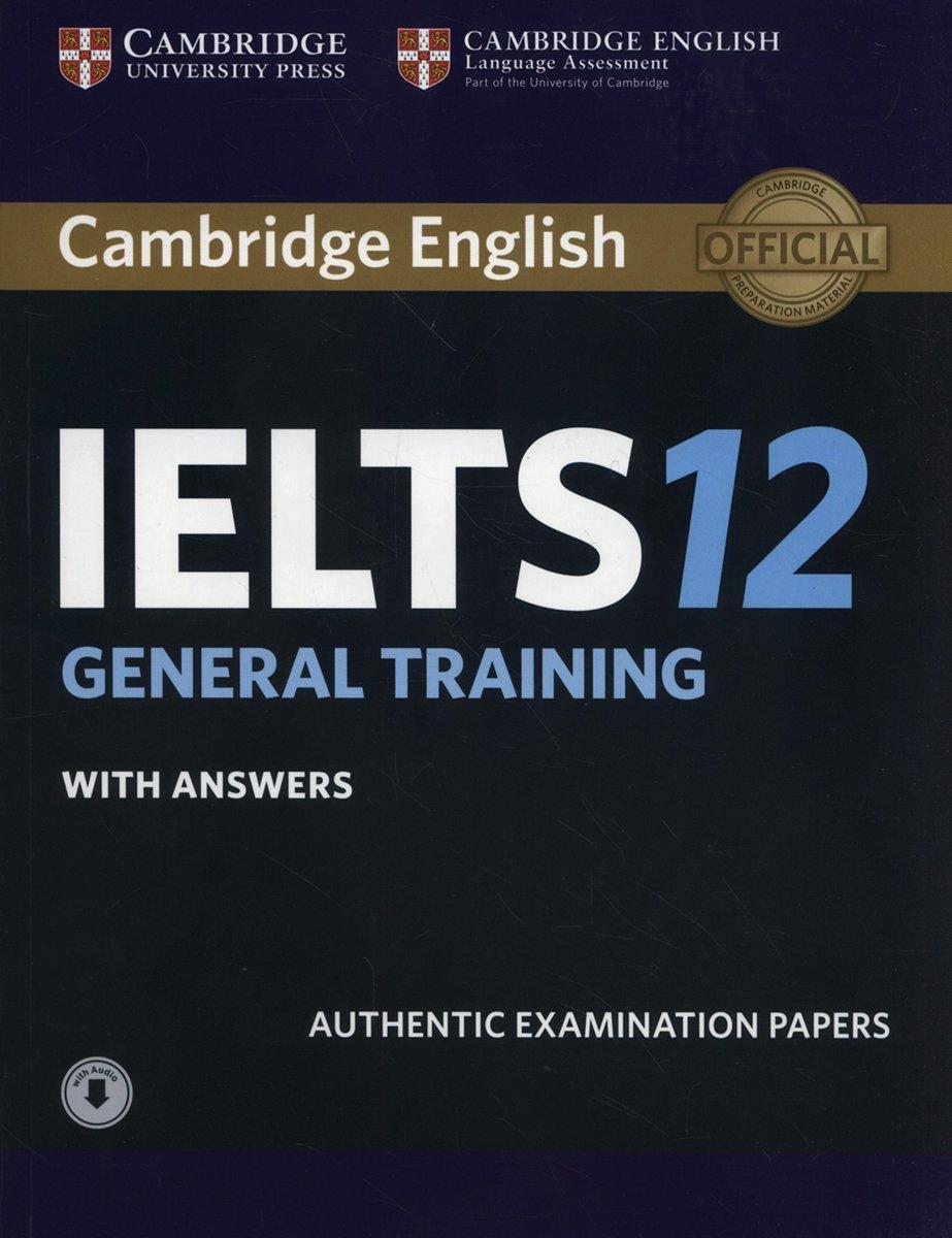 洋書(ORIGINAL) /Cambridge IELTS 12 General Training Student's Book with Answers with Audio: Authentic Examination Papers (IELTS Practice Tests) (英語) ペーパーバック ? 2017/7/6