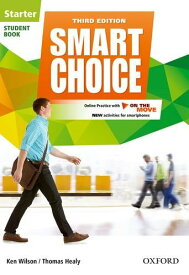 Smart Choice: Starter Level: Student Book with Online Practice and On The Move: Smart Learning - on the page and on the move (英語) ペーパーバック – 2016/6/9