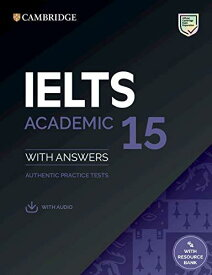 ELTS 15 Academic Student's Book with Answers with Audio with Resource Bank: Authentic Practice Tests