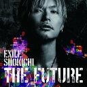 【送料無料!】【CD】【DVD】 EXILE SHOKICHI THE FUTUR(初回限定版)(DVD+Photo Book+スマプラ付) RZCD-8608...