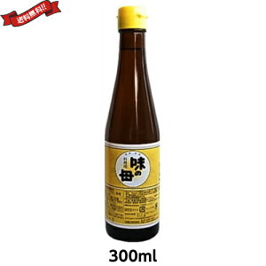 【ポイント6倍】最大32倍!みりん 国産 醗酵調味料 味の一 味の母 300ml