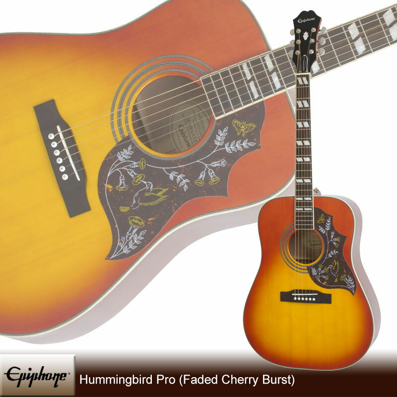 Epiphone Hummingbird Pro (Faded Cherry Burst)[EEHBFCNH1](送料無料)(ご予約受付中)【ONLINE STORE】