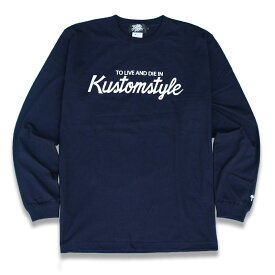 "定価6050円 3480円SALE!!/ KUSTOMSTYLE KSTL1813NY ""TO LIVE AND DIE IN"" LONG SLEEVE TEE NAVY"