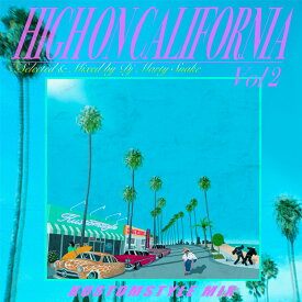 """KUSTOMSTYLE MIX """"HIGH ON CALIFORNIA Vol.2"""" SELECTED&MIXED by DJ MARTY SNAKE"""
