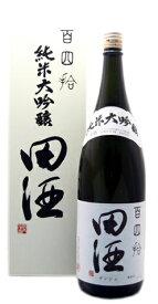 【ギフト 日本酒 焼酎】田酒 百四拾純米大吟醸 720ml 16.5度西田酒造 青森県産