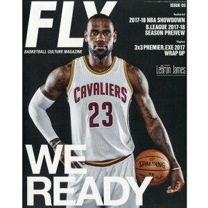 FLY BASKETBALL CALTURE MAGAZINE フライ バスケットボール カルチャー マガジン ISSUE 03 情報誌 本 冊子 2017年10月号 スポーツ ブランド ファッション 黒