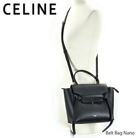CELINE セリーヌ Belt Bag Nano ベルトバッグ ナノ ハンドバッグ ショルダーバッグ 2way グレインドカーフスキン〔189003ZVA〕