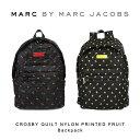 【予約】【送料無料】『Marc by MarcJacobs-マークバイマークジェイコブス』CROSBY QUILT NYLON PRINTED FRUIT Backpack[M0007641][レディ