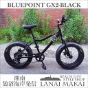 "【BLUEPOINT】""GX2-FATBIKE-BLACK""湘南鵠沼海岸発信 20インチファットバイクCOLOR:マットブラック×ブラックリム自転車 ファットバ..."