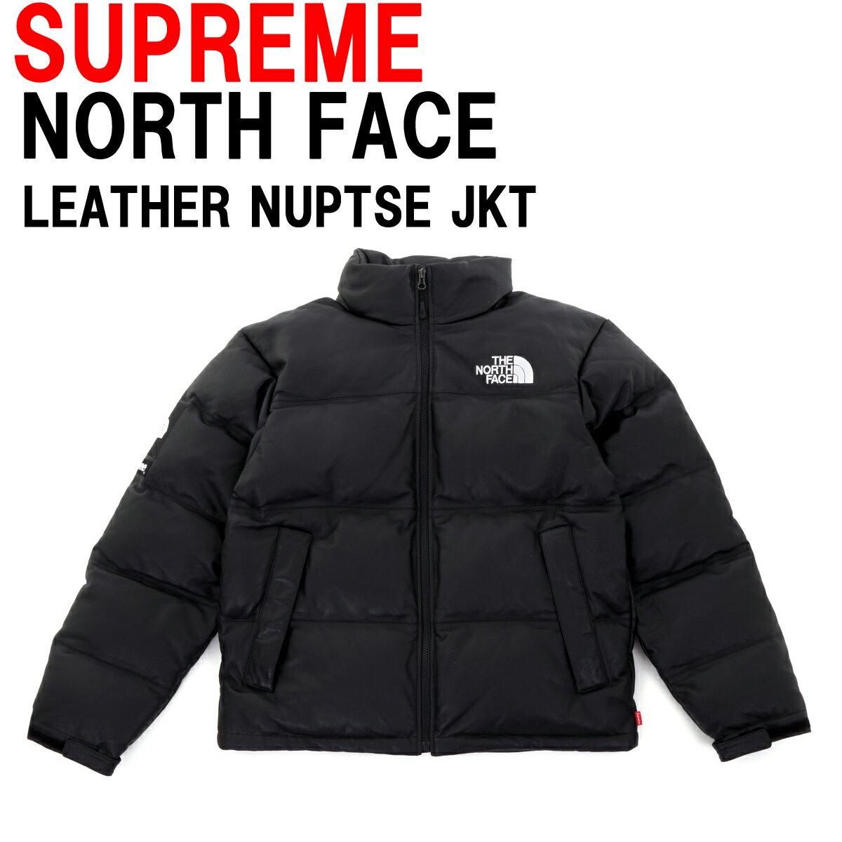 Supreme × The North Faceシュプリーム × ノースフェイスLeather Nuptse Jacket レザー ヌプシ ジャケットBLACK ブラックカラーアメリカ正規直営店買付分【あす楽対応_関東】