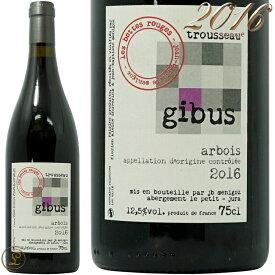 2016 ジブス アルボア レ ボット ルージュ 正規品 赤ワイン 辛口 750ml Les Bottes Rouges Gibus Arbois
