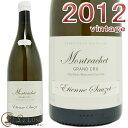 2012 モンラッシェ グラン クリュ エチエンヌ ソゼ 白ワイン 辛口 750ml Etienne Sauzet Montrachet Grand Cru