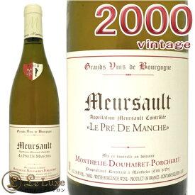 モンテリー ドゥエレ ポルシュレムルソー 2000 正規品 白ワイン 辛口 750mlMonthelie Douhairet Porcheret Meursault 2000