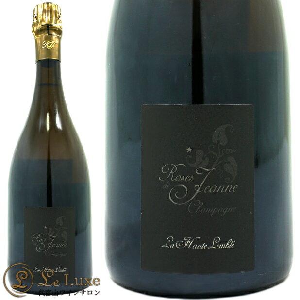 セドリック ブシャールローズ ド ジャンヌ オート ランブレ ブラン ド ブラン NV (2011)シャンパン 泡 辛口 白 750mlCedric BouchardRoses de Jeanne La Haute Lemblee Blanc de Blancs NV(2011)