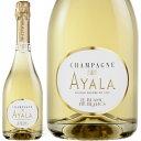 2013 ル ブラン ド ブラン ミレジメ シャンパーニュ アヤラ 正規品 シャンパン 辛口 白 750ml Champagne Ayala Le Blanc de Blancs Millesime