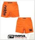 (リバーサル) REVERSAL NEW rvddw SHORTS (SS:PANTS)(rvbs016-OR) ボトムス ショートパンツ ファイトショーツ 国内正規品