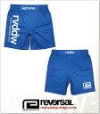 (リバーサル) REVERSAL NEW rvddw SHORTS (SS:PANTS)(rvbs016-BL) ボトムス ショートパンツ ファイトショーツ 国内正規品