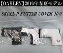 オークリー ゴルフ スカル パター ヘッドカバー【OAKLEY】SKULL P PUTTER COVER 10.0カラー:BLACK/GOLD(061)カラー:...