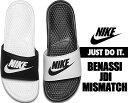 NIKE BENASSI JDI MISMATCH blk/wht【ナイキ ベナッシ スポーツサンダル メンズ レディース サンダル シャワーサンダ…