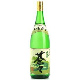 【芋焼酎】大海酒造 大海蒼々 25度 1800ml(1.8L)瓶