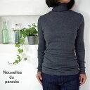 2点以上で10%OFFクーポン配布中→12/11(水)11:59まで ネコポスOK! Nouvelles du paradis パラディ コットンテレコ タートルネック