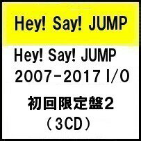 Hey! Say! JUMP 2007-2017 I/O (初回限定盤2 3CD) ヘイセイジャンプ