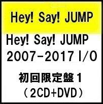 Hey! Say! JUMP 2007-2017 I/O (初回限定盤1 2CD+DVD) ヘイセイジャンプ