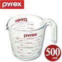 パイレックス PYREX 計量カップ メジャーカップ 500ml ( 強化ガラス 透明 ガラス 容器 ガラス容器 )