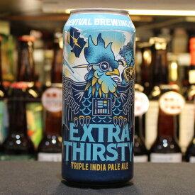 [150469]リバイバル・ブリューイング Extra Thirsty? トリプルIPA 10.5/473