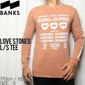 [クリックポスト対応] BANKS バンクス LOVE STONED L/S TEE ロングスリーブTEE WLTS0033