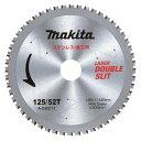 マキタ ダブルスリットチップソー A-52211 125mm×52P ステンレス兼用金工用