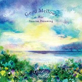 [メール便OK]【新品】【CD】Good Mellows For Sunrise Dreaming【RCP】[お取寄せ品]