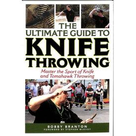 【再入荷】【洋書・書籍】【新品】The Ultimate Guide to Knife Throwing(究極のスローイングナイフガイドブック)(著)Bobby Branton