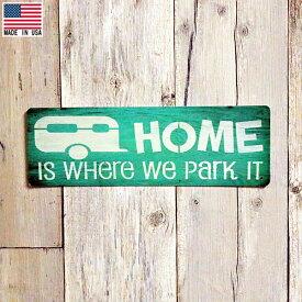 ブリキ看板 キャンピング トレーラー HOME is Where we park it 9.5cm×29cm Made in USA ■ キャンピングカー 車 キャンプ 駐車場 インテリア 雑貨 壁掛け ガレージ グリーン ホワイト