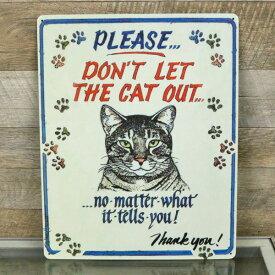 """【ブリキ看板】""""Please Don't let the cat out(猫に何を言われても外に出さないで)"""" メタルサイン【ティンサイン 猫 ネコ 壁掛け インテリア アニマル 動物】"""