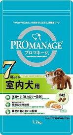 プロマネージ 7歳から室内犬用 1.7kg ..