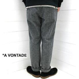 A VONTADE (アボンタージ) コットンメルトン イージー トラウザー Cotton Melton Easy TrousersVTD-0395-PT