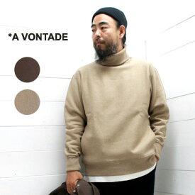 A VONTADE (アボンタージ) タートルネック スウェットTurtle Neck Sweat VTD-0441-CS メンズ トップス スウェット 裏起毛 2019aw 日本製 正規取扱店