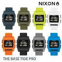 NIXON ニクソン 腕時計 THE BASE TIDE PRO メンズ ベース タイド プロ 男性用 ウォッチ