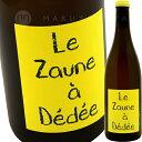 ル・ゾーヌ・ア・デデ [2015] アンヌ・エ・ジャン・フランソワ・ガヌヴァAnne & Jean-Francois Ganevat Le Zaune à Dedee