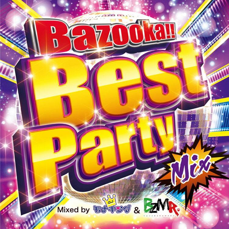 ネコポス配送 Bazooka!! Best Party Mix Mixed by DJ モナキング & BZMR CD CLUB Ammona マスコットキャラクター 収録曲全40曲 クラブ ミュージック EDM ハウス フェス ミックス リミックス パーティー Shape of You エドシーラン the chainsmokers justin bieber sorry