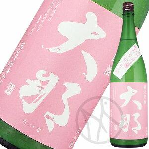 大那 純米吟醸 春摘み新酒 おりがらみ(1回火入れ)1800ml